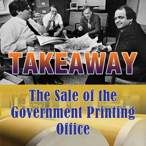 Takeaway - The Sale of the Government Printing Office